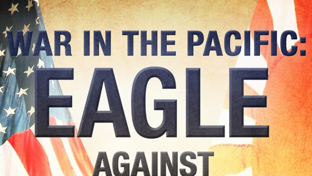 War in the Pacific - Eagle Against the Sun Season 1 Episode 1