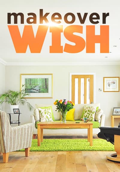 Makeover Wish S01:E12 - The Donor Free TV Episode Poster Image
