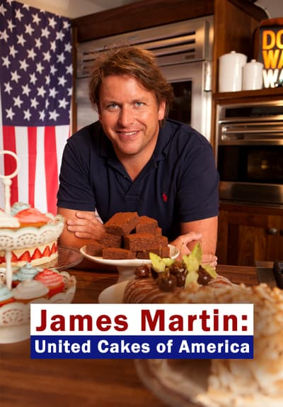 James Martin's United Cakes of America S01:E06 - Philadelphia and Brooklyn - Fig & Butter Cake/Lime Snow Granola Free TV Episode Poster Image