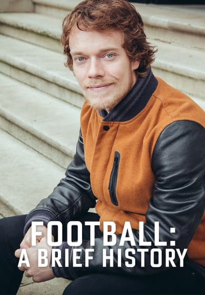 Football: A Brief History by Alfie Allen Free TV Series Poster Image