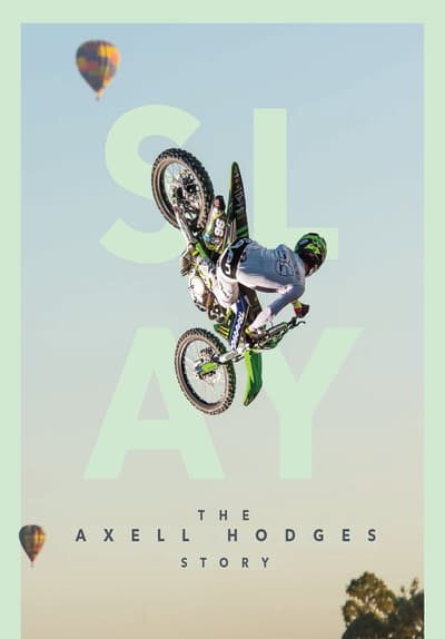 SLAY: The Axell Hodges Story