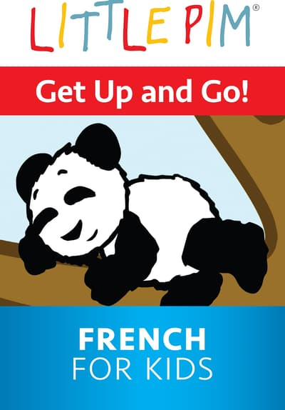 Little Pim: Get Up and Go! - French for Kids