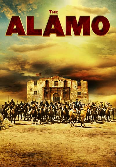 Watch The Alamo  1960  Full Movie Free Streaming Online
