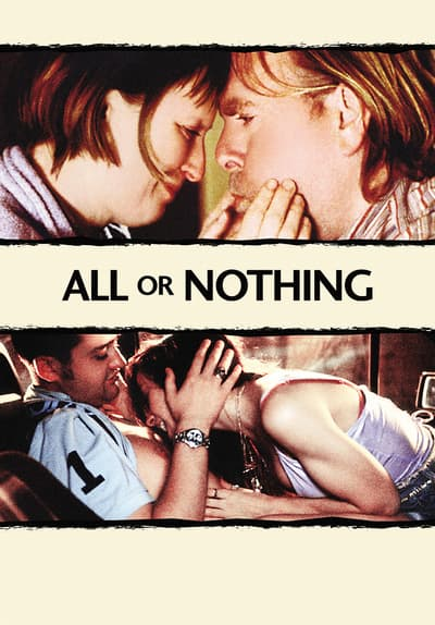 All or Nothing Full Movie Poster Image