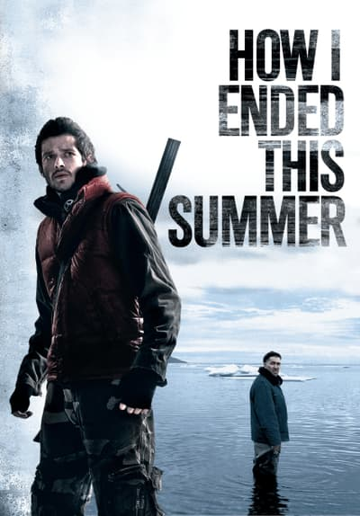 Watch How I Ended This Summer (2010 Full Movie Free Online Streaming  Tubi