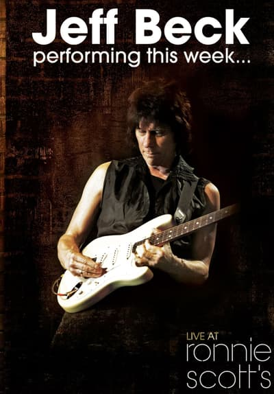 Jeff Beck: Live at Ronnie Scott's Full Movie Poster Image