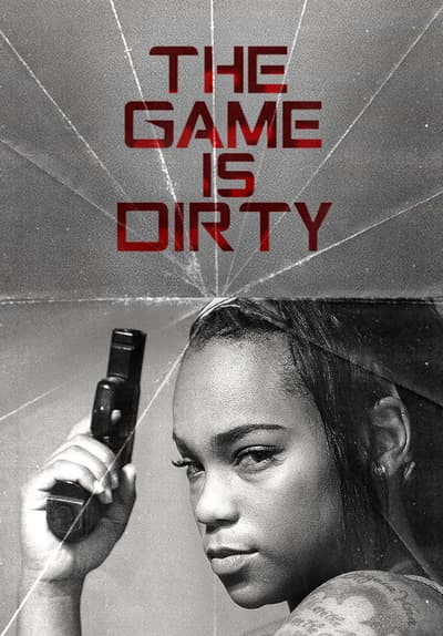 The Game Is Dirty Full Movie Poster Image