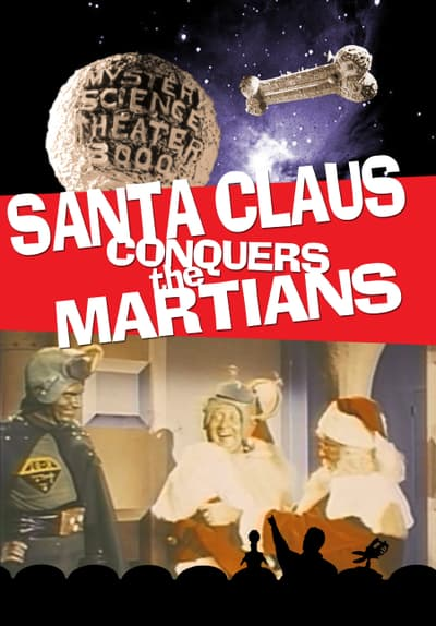 MST3K: Santa Claus Conquers the Martians Full Movie Poster Image