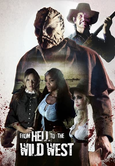 From Hell to the Wild West Full Movie Poster Image