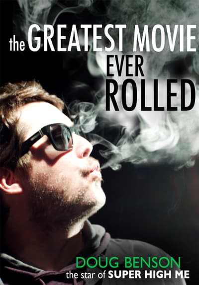 The Greatest Movie Ever Rolled Full Movie Poster Image