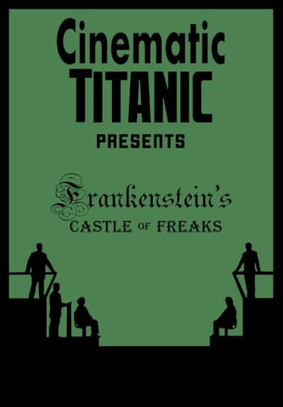 Cinematic Titanic: Frankenstein's Castle of Freaks Full Movie Poster Image