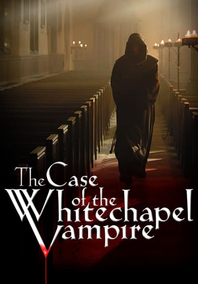 The Case of the Whitechapel Vampire Full Movie Poster Image