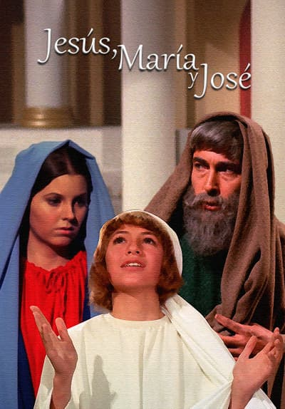 Jesus, Maria Y Jose (Digitally Remastered) Full Movie Poster Image