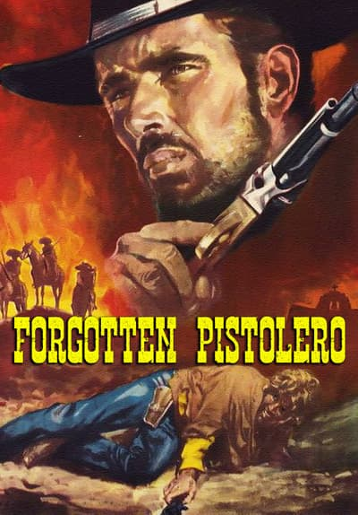 Forgotten Pistolero Full Movie Poster Image