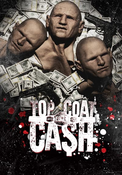 Top Coat Cash Full Movie Poster Image