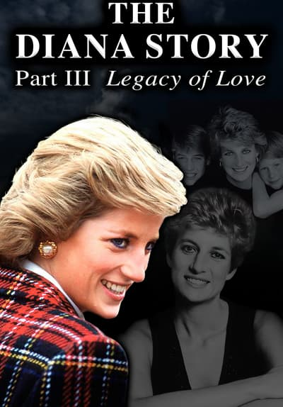 The Diana Story: Part III: Legacy of Love Full Movie Poster Image