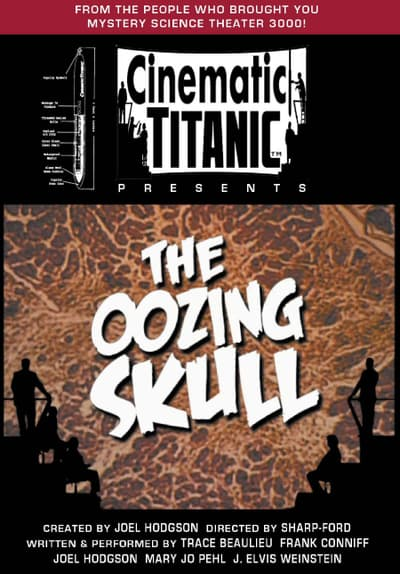 Cinematic Titanic: The Oozing Skull Full Movie Poster Image