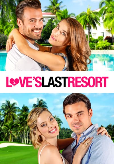 Watch Love S Last Resort 2017 Full Movie Free Online On Tubi